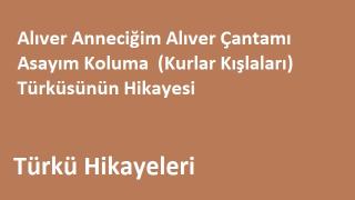 Alıver Anneciğim Alıver Çantamı Asayım Koluma  (Kurlar Kışlaları) Türküsünün Hikayesi